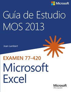 Imagen de Guía de Estudio MOS para Microsoft Excel 2013
