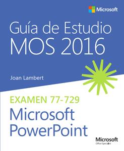 Imagen de Guía de Estudio MOS para Microsoft PowerPoint 2016